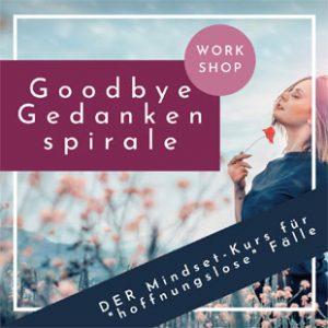 Cover Workshop Goodbye Gedankenspirale