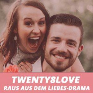 Twenty8LOVE - Raus aus dem Drama!